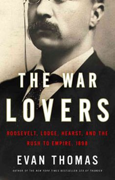 NPR review of Evan Thomas's book: The War Lovers - Expect no epiphanies here, not in the review or the book - basically a history. Good Read's version says Teddy and his war-loving friends marked a turning point in US history (but ONLY if you're in denial about its continuum from 'for profit' rape and genocide of the indigenous peoples; imported and enslaved Africans; and now, the enslaved, underpaid American people): http://www.goodreads.com/book/show/7323969-the-war-lovers