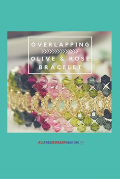 Olive & Rose Bracelet - free jewelry tutorial