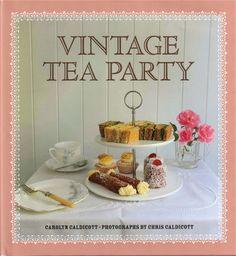 "photos of antique teap party   Tea With Friends: ""Vintage Tea Party"" by Carolyn Caldicott"