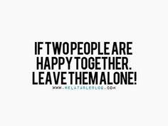 Leave The Happy Ones Alone