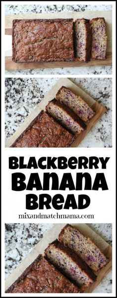 Blackberry Banana Bread   Mix and Match Mama ...not too many ingredients or time consuming, but something a little extra special & different!