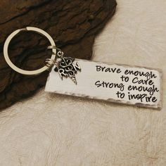 brave enough to care strong enough to inspire nurse keychain