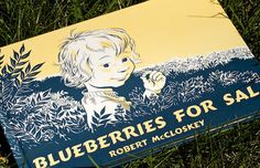 Blueberries for Sal by Robert McCloskey. A Caldecott Honor winner in 1949.