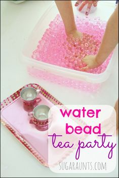 Water Bead imagination play: Let's have a pretend tea party! {Fine motor skills, sensory , language}