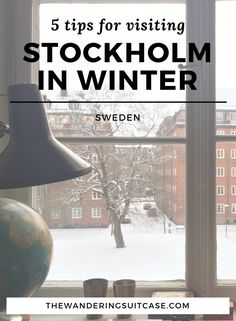 Advice and tips for visiting Stockholm, Sweden during winter. Must-dos, how to stay warm and advice for surviving (and thriving!) in the cold weather.