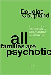 All families are psychotic - one of the first books read in my book club. I was sitting in the Dallas airport laughing out loud - people must have thought I was psychotic!