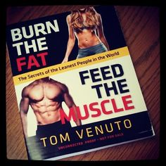 Burn the Fat Feed the Muscle - Awesome book!