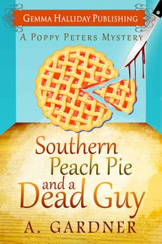 Southern Peach Pie and A Dead Guy (Poppy Peters Mysteries Book 1) - Kindle edition by A. Gardner. Mystery, Thriller & Suspense Kindle eBooks @ Amazon.com.