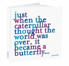 """Large Journal - """"Just when the caterpillar thought the world was over, it became a butterfly..."""" - at Evans & Hall"""