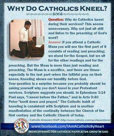 Why do Catholics kneel? I'm not into dogma, but this does reflect what is in the Bible. Catholic Answers, Catholic Beliefs, Catholic Mass, Catholic Quotes, Catholic Prayers In Spanish, Catholic Traditions, Catholic Bible, Catholic Crafts, Catholic Churches