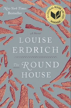 Louise Erdrich: The Round House (about an Indian boy on a reservation whose mother had been raped)