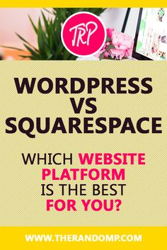 Which website platform is the best for you? Fair comparision of wordpress versus squarespace: http://therandomp.com/blog/2015/9/13/squarespace-vs-wordpress-tips