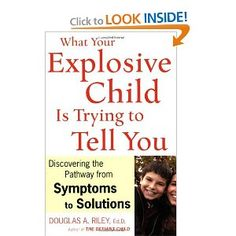 What Your Explosive Child Is Trying to Tell You: Discovering the Pathway from Symptoms to Solutions: Douglas A. Riley: 9780618700813: Amazon.com: Books