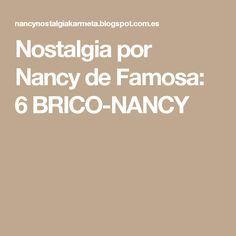 Nostalgia por Nancy de Famosa: 6 BRICO-NANCY