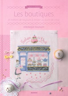 Amazon.fr - Les boutiques et métiers de toujours à broder au point de croix - Véronique Enginger - Livres
