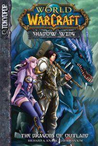 Warcraft: Shadow Wing Volume 1: The Dragons of Outland (World of Warcraft: Shadow Wing (Tokyopop)) (v. 1): Richard A. Knaak, Jae-Hwan Kim: