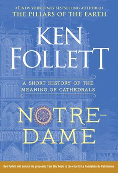 """Read """"Notre-Dame A Short History of the Meaning of Cathedrals"""" by Ken Follett available from Rakuten Kobo. **""""The wonderful cathedral of Notre-Dame de Paris, one of the greatest achievements of European civilization, was on fir. Got Books, Books To Read, Ken Follett, Kindle, Tribute, Page Turner, Free Reading, Nonfiction Books, Reading Online"""
