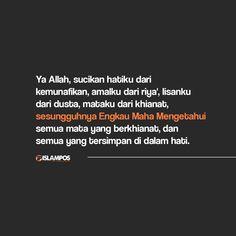 Ya Allah, Sucikanlah Hatiku Dari Kemunafikan Honesty Quotes, Allah Quotes, Muslim Quotes, Quran Quotes, Islamic Quotes, Quotations, Qoutes, Life Quotes, Birthday Greetings For Sister