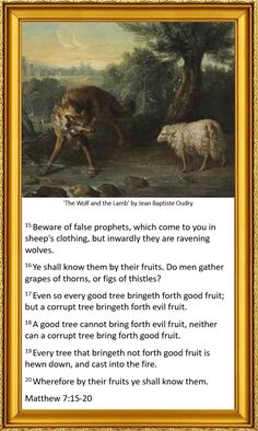 The Tree and its Fruits parable Matthew 7:15-20 King James Bible - painting 'The Wolf and the Lamb' by Jean Baptiste Oudry
