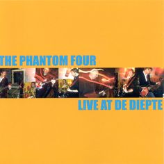 The Phantom Four - Live at De Diepte (CD, 2005)