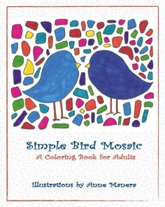 Introducing Simple Bird Mosaic A Coloring Book for Adults. Buy Your Books Here and follow us for more updates!