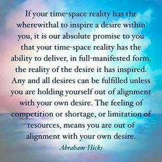 Alignment with desires! #Abraham-Hicks #wisdom!