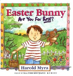 Easter Bunny, Are You For Real? by Harold Myra http://www.amazon.com/dp/0849914930/ref=cm_sw_r_pi_dp_bgR8wb1YAMHHB