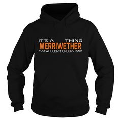 [Top tshirt name list] MERRIWETHER-the-awesome Shirts of year Hoodies, Funny Tee Shirts