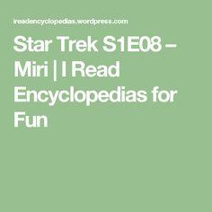 Star Trek S1E08 – Miri   I Read Encyclopedias for Fun Has Gone, Weird Facts, Looking Back, Awkward, Star Trek, Thats Not My, Stars, Reading, Fun