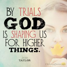 Daily Devotional - 4 Ways God Shapes Us BY Trials #Christianquote