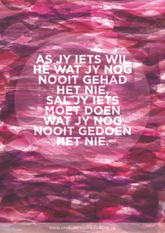 (Bron: www.onskuierinafrikaans.co.za) Lyric Quotes, Lyrics, Afrikaans Quotes, Really Cool Stuff, Something To Do, Best Quotes, Language, Teaching, Sayings