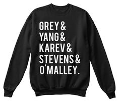 Greys fans! Get your one of a kind Greys Anatomy apparel right here! Limited Edition throwback Greys Anatomy cast designavailable in the color(s) of your choice as well as many different styles!    Select your style! We have crew necks, hoodies, t-shirts, and long sleeves! Each are available in several different colors!   Press The Big Green Buttonto reserve yours now!