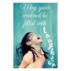 Have a wonderful weekend #weekend #smiles #laughter