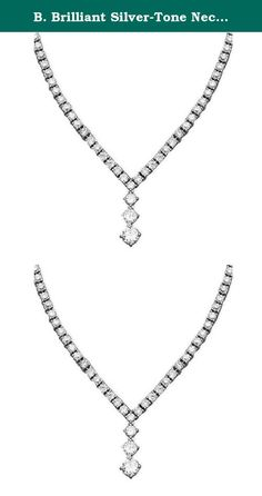 B. Brilliant Silver-Tone Necklace, 17-in Cubic Zirconia Triple Drop Pendant. Ever since you were a little girl you loved sparkle, and some things never change. This v-shaped B. Brilliant necklace features a solid cubic zirconia chain with a graduated cubic zirconia drop (24-3/8 ct. t.w.). Approximate length: 17 inches. Approximate drop: 1/2 inch.