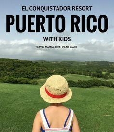 Why you will LOVE El Conquistador Resort in Puerto Rico with kids!