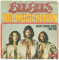 """""""Too Much Heaven"""" - Bee Gees"""