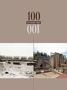 MÉRIDA. 100 años de arqueología en imágenes. Catálogo del primer centenario del inicio de las excavaciones