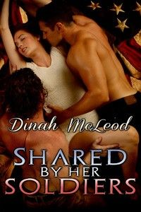 Shared by Her Soldiers by Dinah McLeod http://www.stormynightpublications.com/shared-by-her-soldiers-by-dinah-mcleod/   Shared by Her Soldiers is an erotic romance novel that contains spankings, sexual scenes including threesomes, anal play, elements of BDSM, and more.