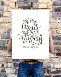 Not My Circus Not My Monkeys Poster 18 by 24 by WinsomeEasel