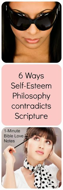These are 6 commonly accepted self-esteem beliefs with Scripture passages to refute each one. Unfortunately, these popular philosophies have infiltrated the church and moved us away from God's Truth.
