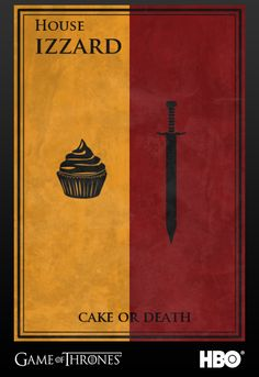 House Izzard - Cake or Death. Game of Thrones