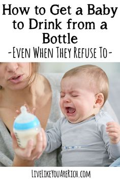 How to Get a Baby to Drink from a Bottle Even When They Refuse To