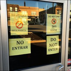 Hard to imagine a more forceful pronouncement than this Multilingual Do-Not-Enter Ever Warning. Said four ways in two languages, it is hoped that. Retail Signs, Retail Fixtures, Languages, Close Up, Signage, Walk In, Speech And Language, Signs