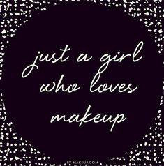 Just a girl who loves makeup.Younique makeup that is! Makeup Artist Quotes, Artist Makeup, Love Makeup Quotes, Makeup Artistry, Mary Kay, Mk Men, Beauty Makeup, Hair Makeup, Makeup Tips