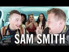 Carpool Karaoke with Sam Smith featuring Fifth Harmony. James enlists Sam Smith to help him navigate the Los Angeles Carpool lane. During the ride, Sam shares that James was one of the first celebrities to notice and promote his music and Fifth Harmony jumps in the car for a surprise and song! | The Late Late Show with James Corden