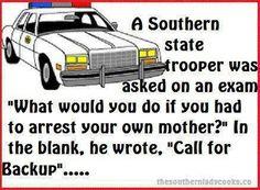 AAHAAAAA ...A Southern state trooper was asked on an exam...@Lorena Salazar