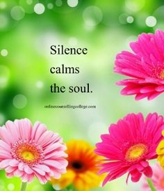 """Silence calms the soul."" Created and posted by the Online Counselling College."