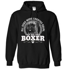 (Greatest Low cost) All Dogs Were Created Equal Then God Made BOXER Dogs - Buy Now...