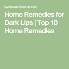 Home Remedies for Dark Lips | Top 10 Home Remedies