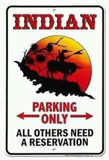 Parking Indian Only! Native American Humor, American Indian Quotes, Native Humor, Native Quotes, Native American Pictures, American Indians, Indian Pictures, Native Indian, Native Art